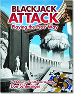 Blackjack Attack Playing the Pros Way