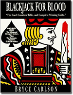 Blackjack for Blood The Card-Counters Bible, and Complete Winning Guide