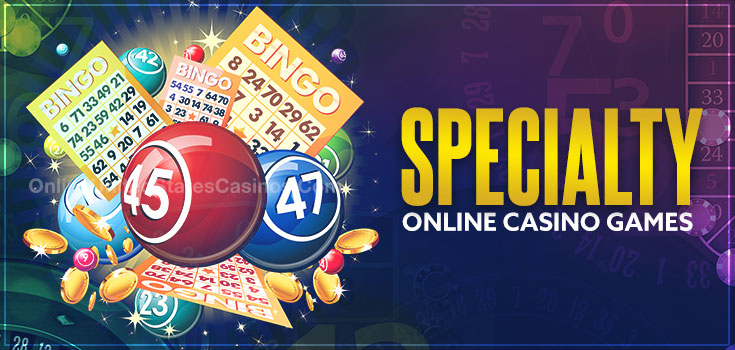 Specialty Online Casino Games
