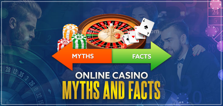 Online Casino Myths and Facts
