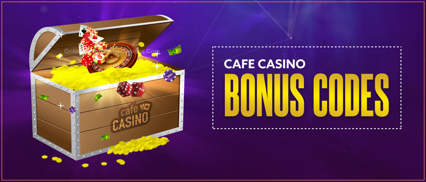 Cafe Casino Bonus Codes
