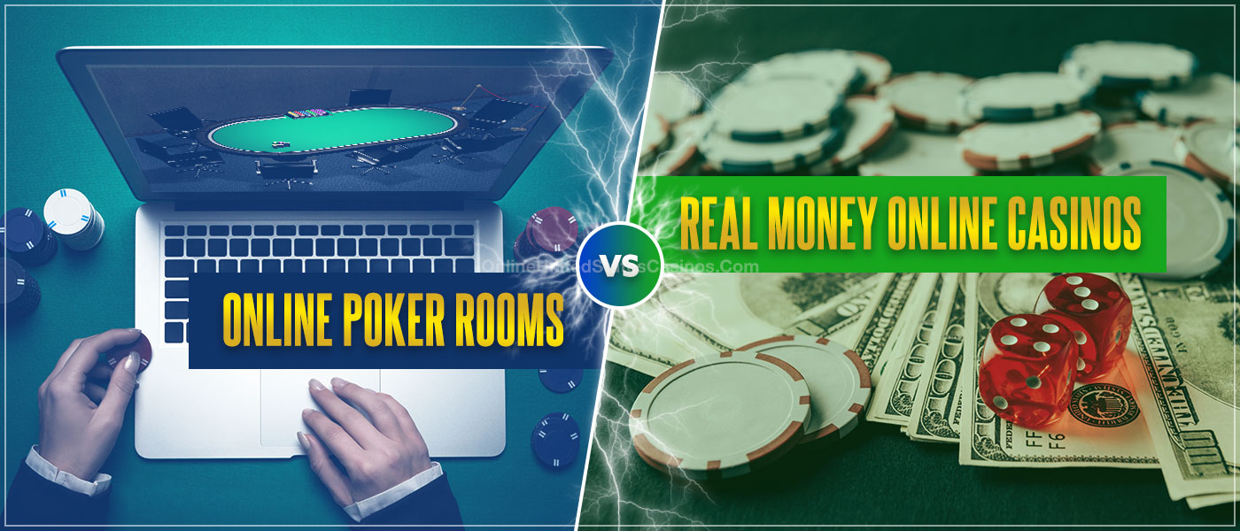 Online Poker Rooms vs Real Money Casinos Blog