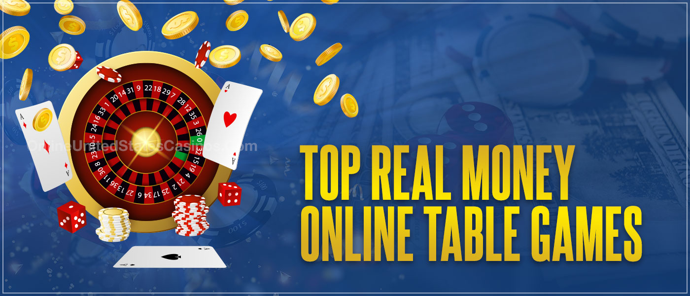 Top Real Money Online Table Games