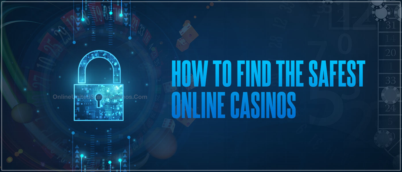 How to Find the Safest Online Casinos