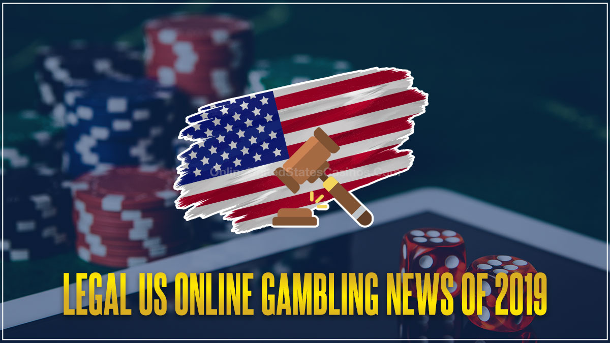 legal us online gambling news of 2019