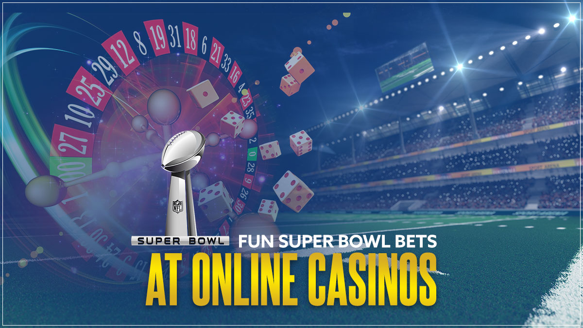 Fun SuperBowl Special Bets at Online Casinos