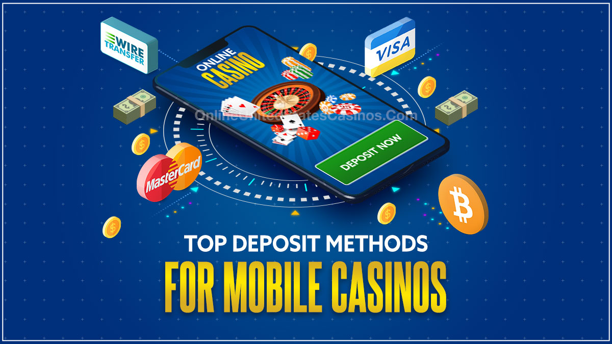 Top Deposit Methods for Mobile Casinos