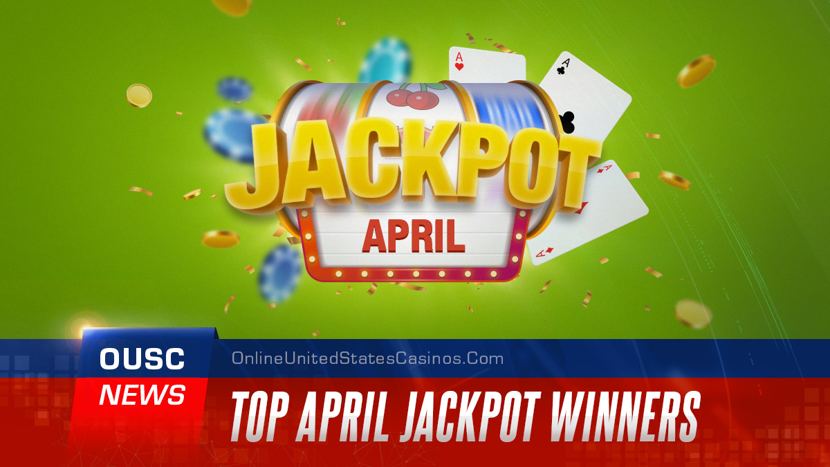 Top April Jackpot Casino Winners