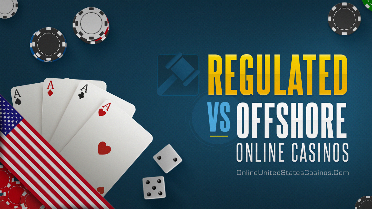 Regulated vs Offshore Online Casinos