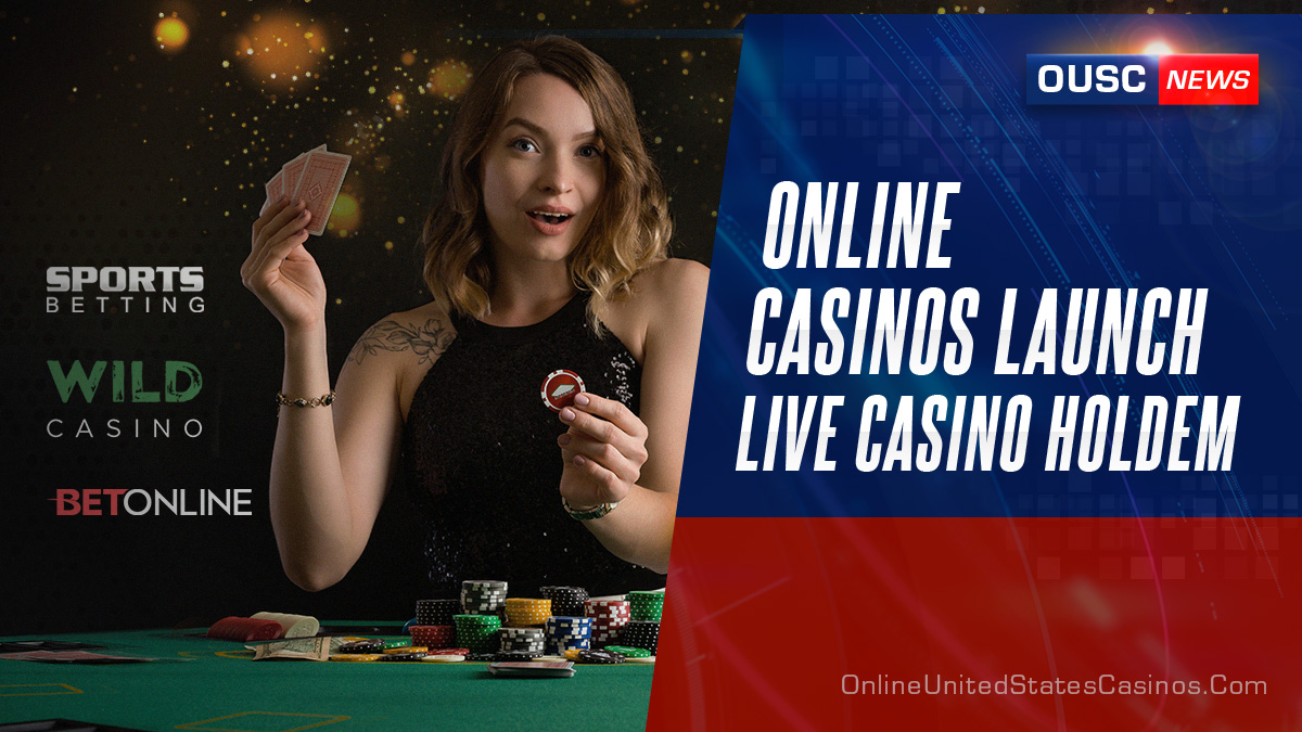 Online Casinos Launch Live Holdem