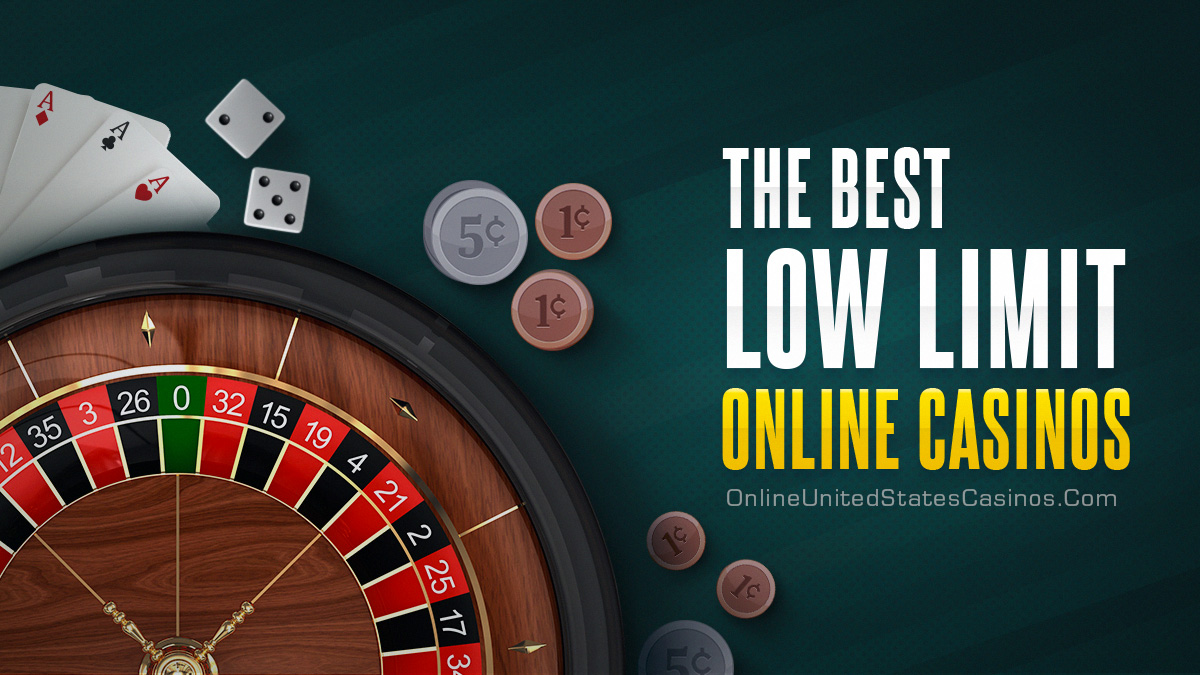 top low limit online casinos