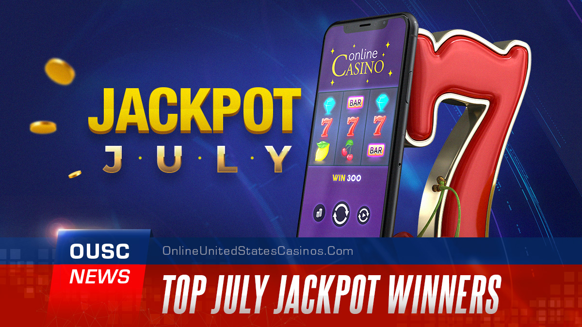 July Jackpot Winners