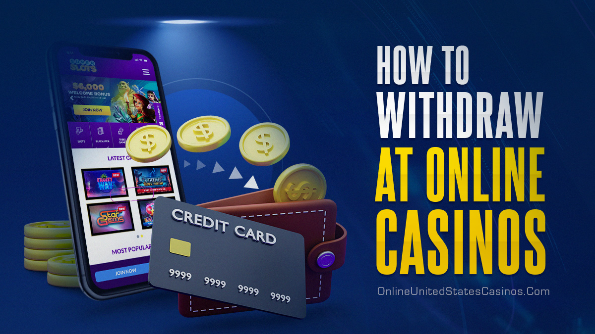 How to Withdraw at Real Money Online Casino