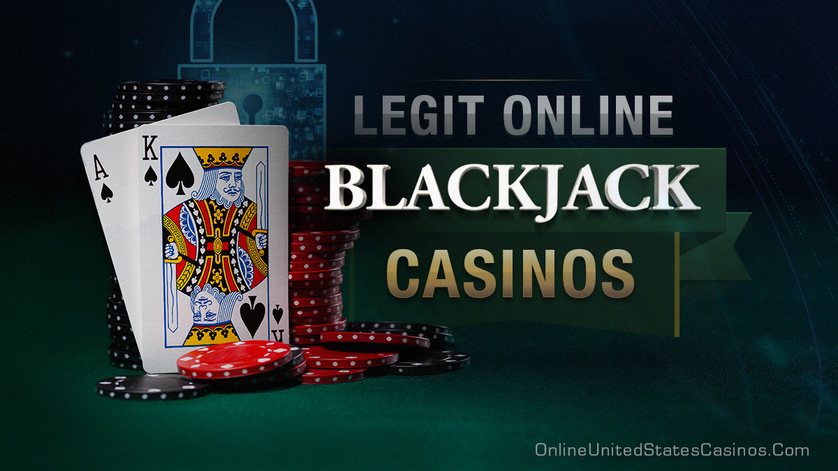 Play at Legit Online Blackjack Casinos