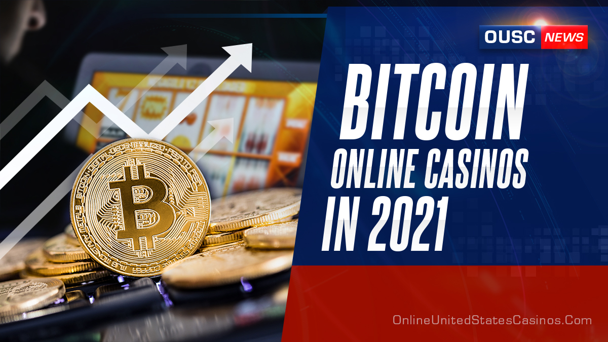 Bitcoin Online Casinos in 2021
