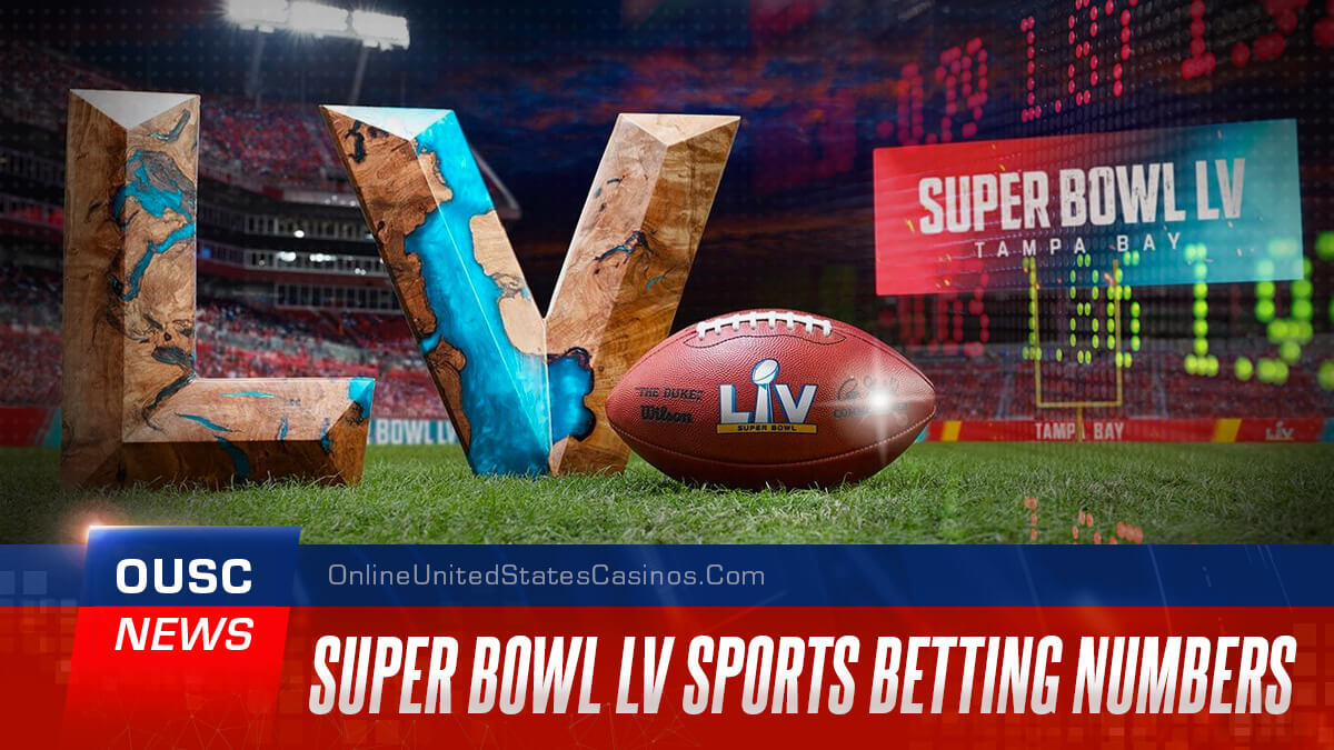 Super Bowl LV Sports Betting Record Numbers