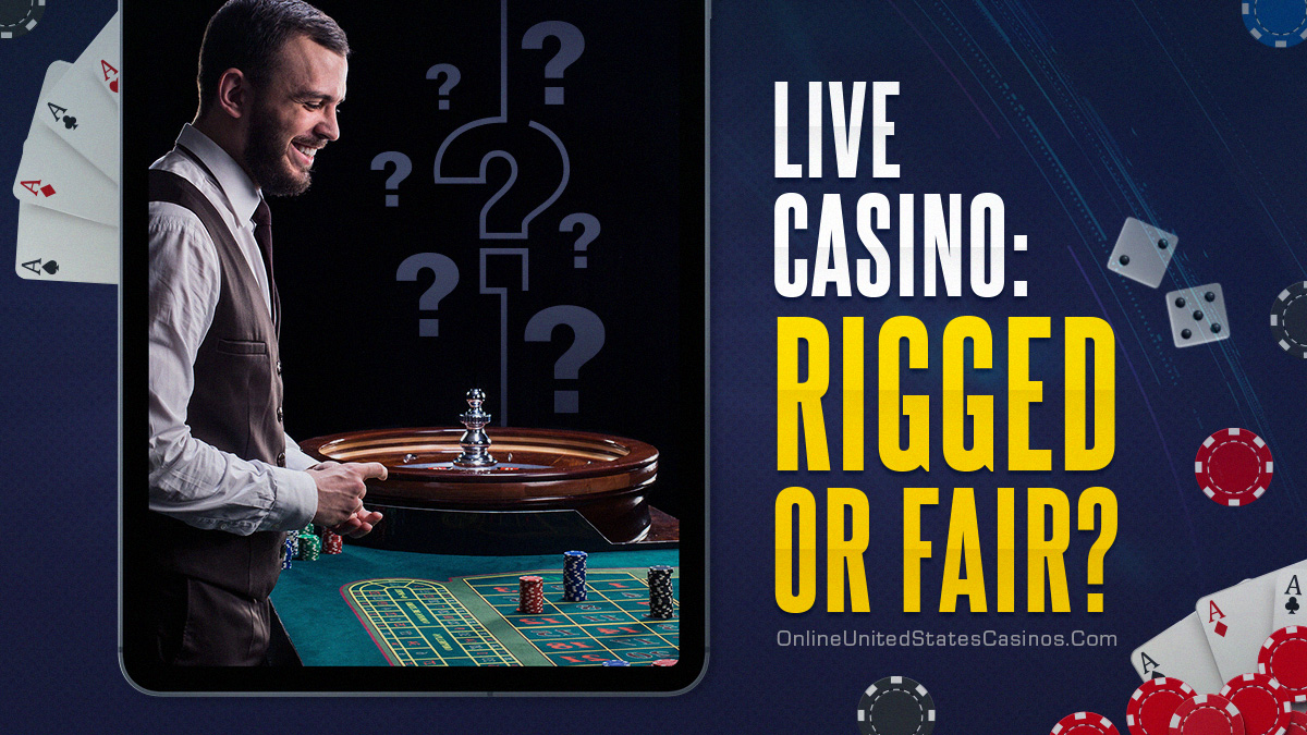 are live casino games rigged or fair
