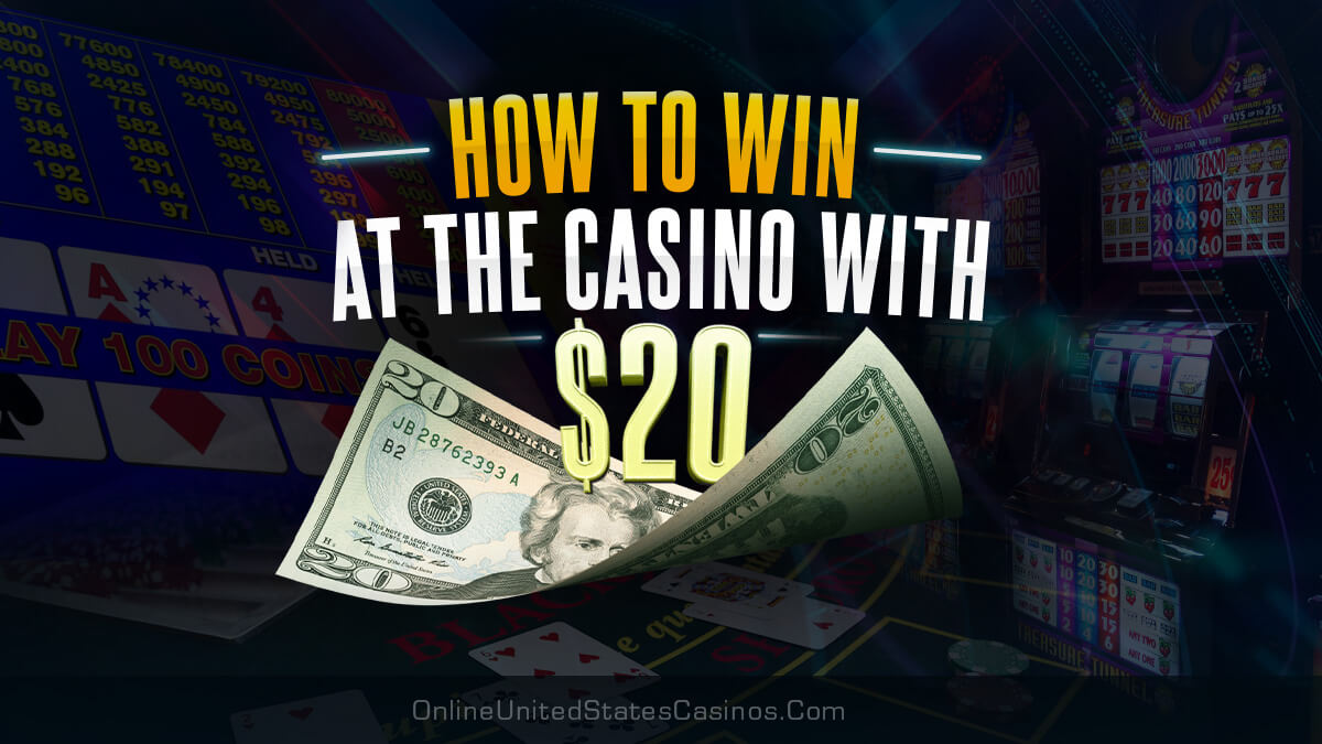 How To Win at the Casino With 20