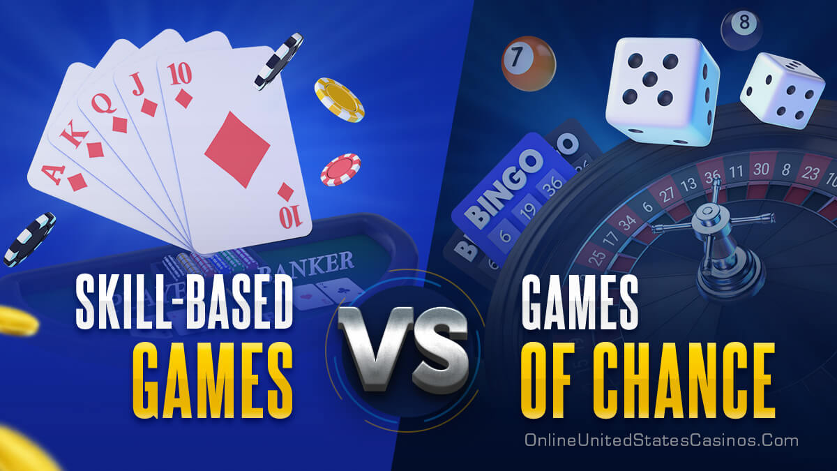 Skill Based Casino Games vs Games of Chance