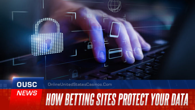 How Betting Sites Protect Your Data